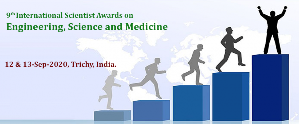 9th International Scientist Awards on Engineering, Science and Medicine