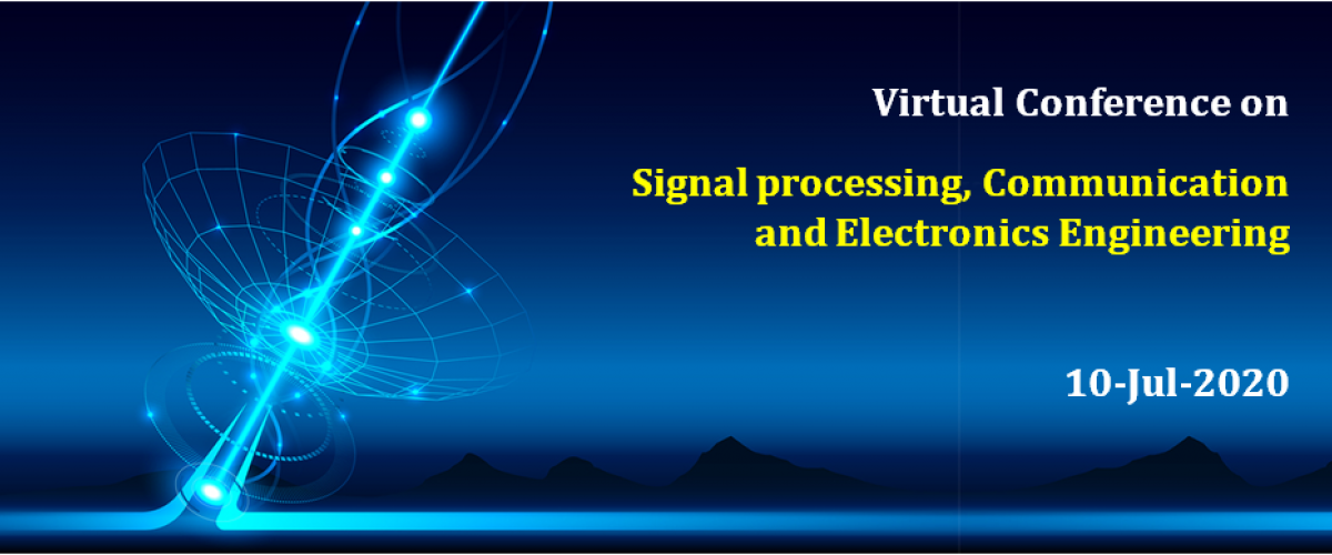 Virtual Conference on Signal processing, Communication and Electronics Engineering