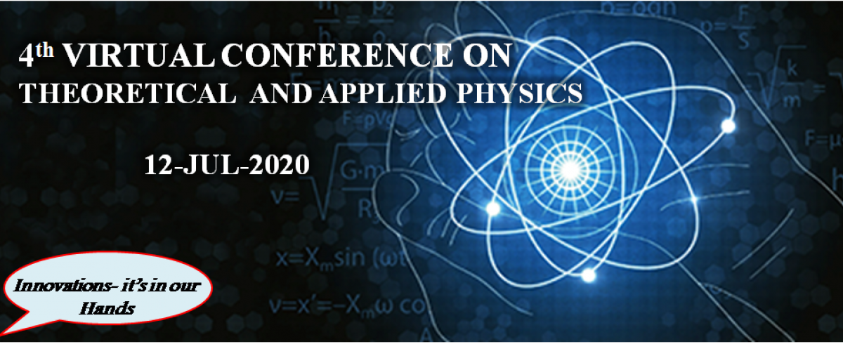 4th Virtual Conference on Theoretical and Applied Physics