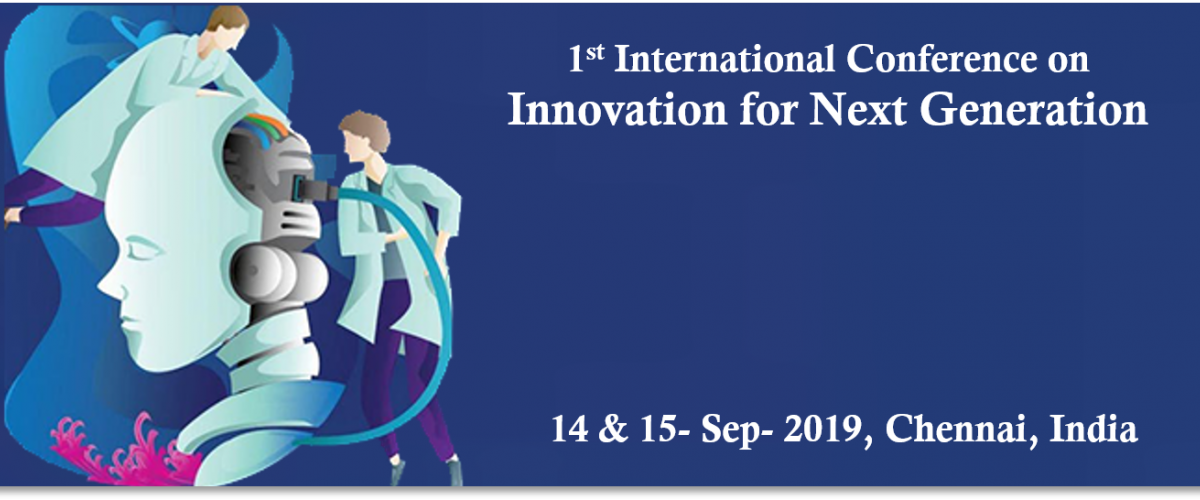 1st International Conference on Innovation for Next Generation